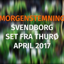 Morgenstemnings video - Svendborg set fra Thurø april 2017