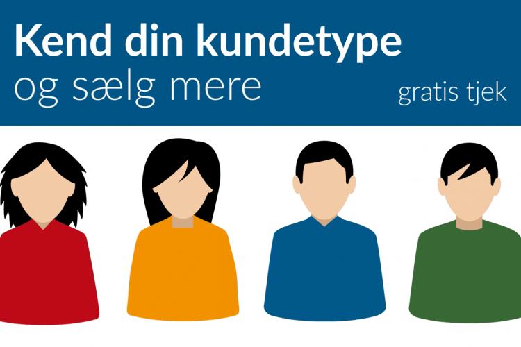 Reklame – Kend din kundetype og sælg mere | gratis tjek